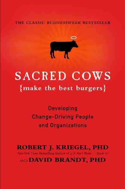 Sacred Cows Make the Best Burgers By Kriegel, Robert J./ Brandt, David